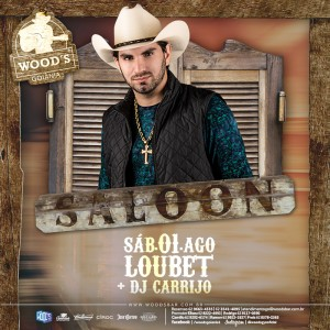 3 Sábado Woods - Festa Saloon - Show com Loubet - Dj Carrijo - Eflyer