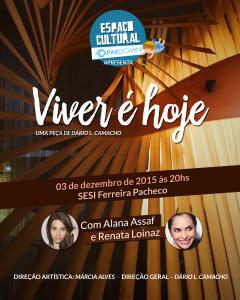 CONVITE - Espetáculo Teatral - Viver é hoje – de Dario Camacho.