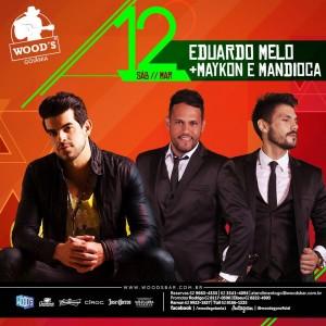 3 Sábado Woods - Eduardo Melo - Maykon & Mandioca - Eflyer.