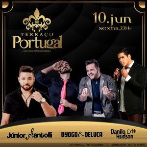 1 Sexta Terraço Portugal - Atrações - Junior Santolli - Dyogo & Deluca - Danilo Hudson - Convidados - EFLYER.
