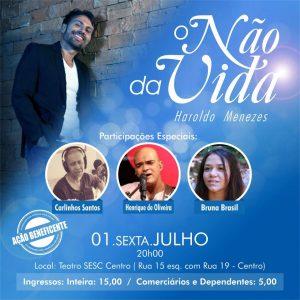 O NÃO DA VIDA - Lançamento do musical de Haroldo Menezes no Teatro do SESC - Dia 01 de Julho. Eflyer